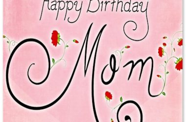 Nice Happy Birthday Mom 7529